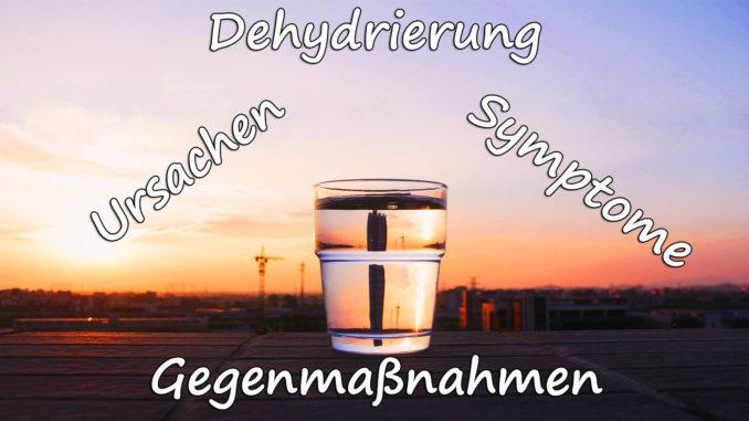 Dehydrierung - Ursachen, Gegenmaßnahmen & Symptome auf Kochen-verstehen.de