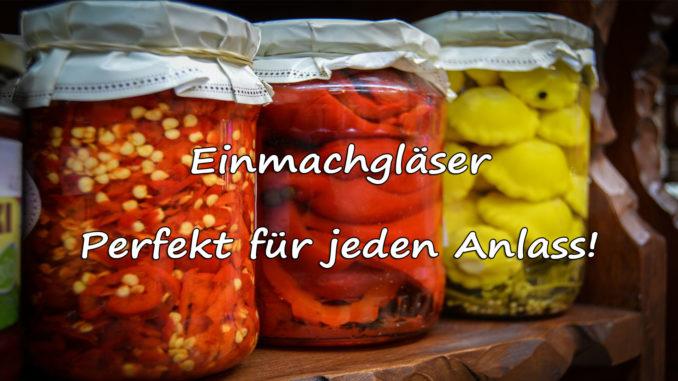 Einmachgläser – Perfekt für jeden Anlass auf Kochen-verstehen.de