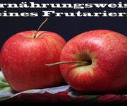 Ernährungsweise eines Frutariers
