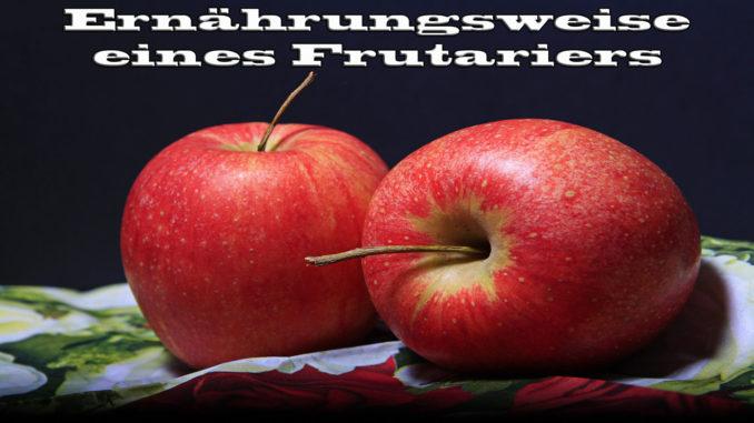 Ernährungsweise eines Frutariers auf Kochen-verstehen.de