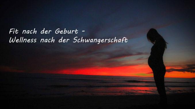 Fit nach der Geburt - Wellness nach der Schwangerschaft | Kochen-verstehen.de