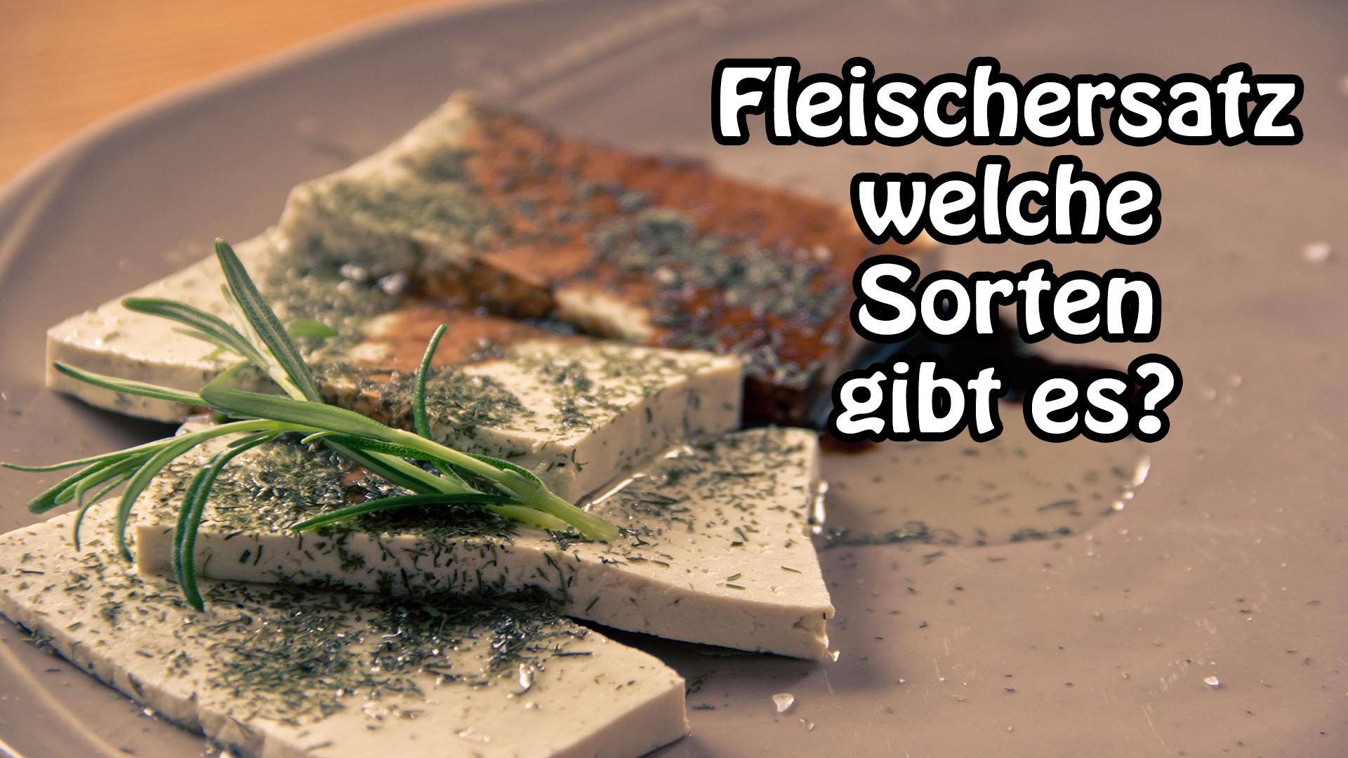 Fleischersatz - welche Sorten gibt es? - Kochen-verstehen.de