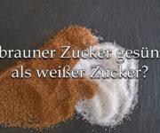 Ist brauner Zucker gesünder als weißer Zucker?