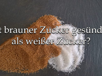 Ist brauner Zucker gesünder als weißer Zucker?, auf Kochen-verstehen.de