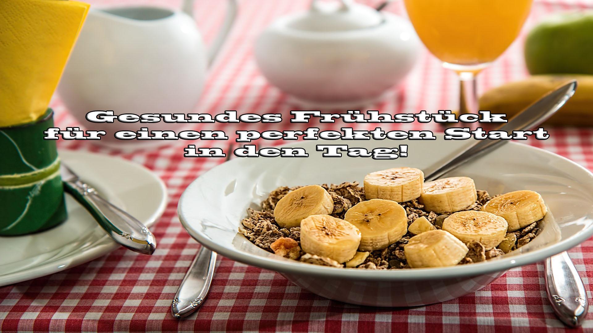 Gesundes Frühstück für den perfekten Start in den Tag auf Kochen-verrstehen.de