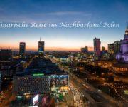 Eine kulinarische Reise ins Nachbarland Polen