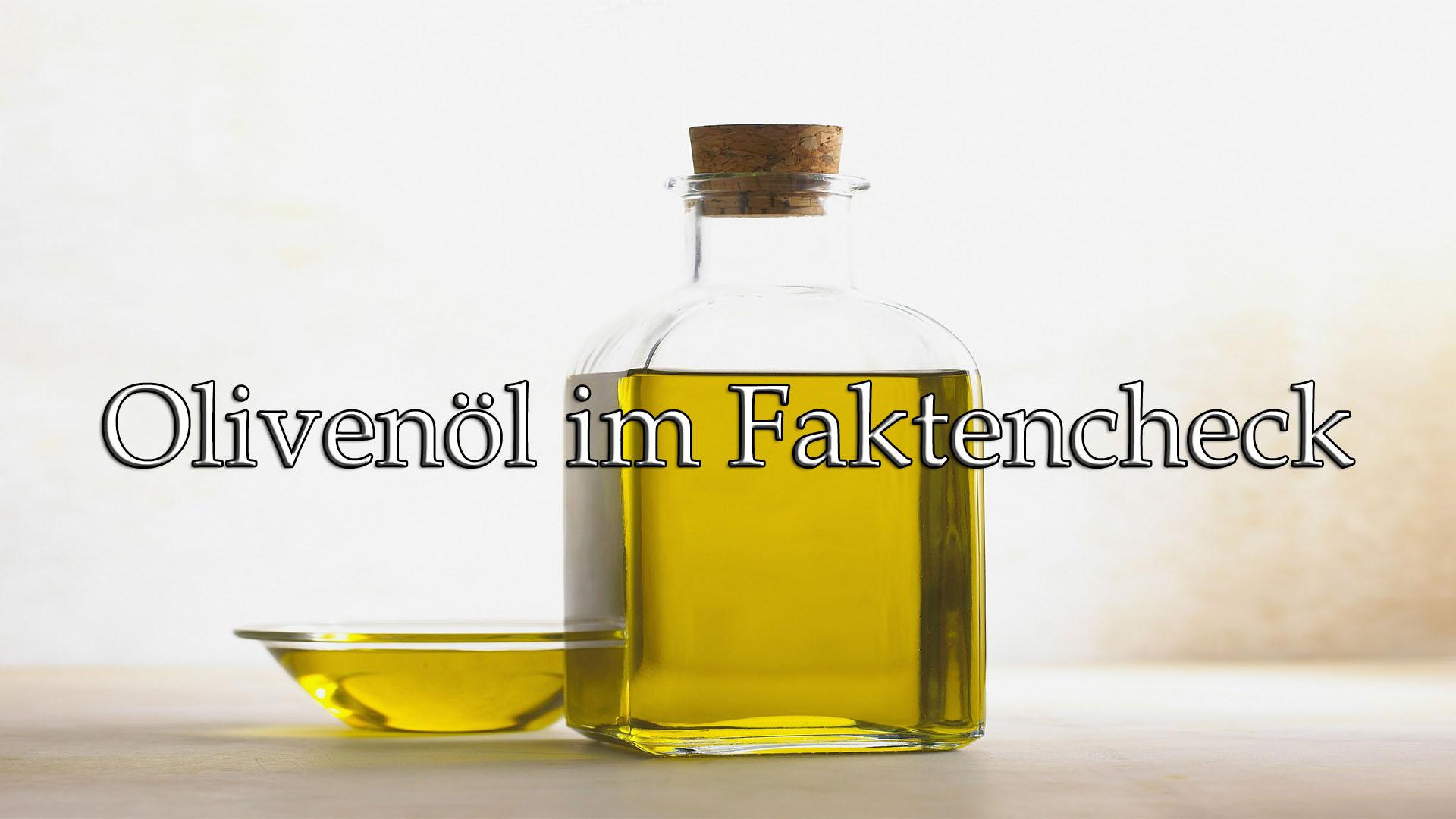 Olivenöl im Faktencheck auf Kochen-verstehen.de