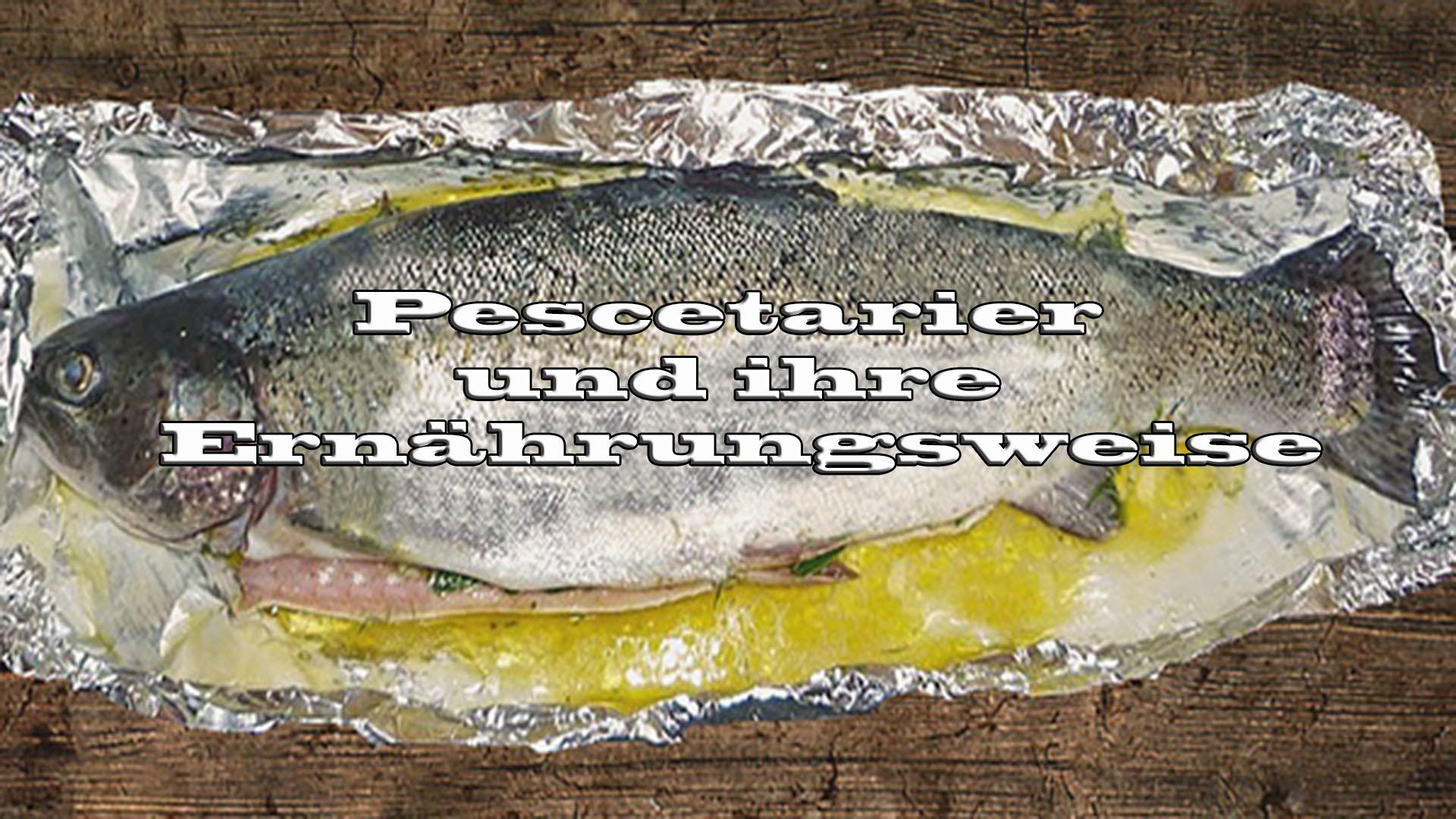 Pescetarier und ihre Ernährungsweise auf Kochen-verstehen.de