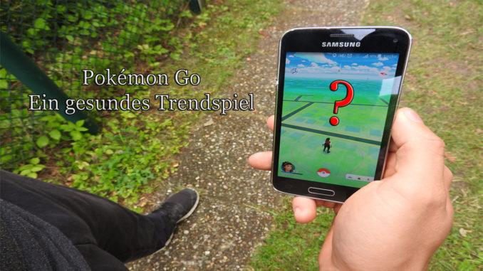 Pokémon Go – ein gesundes Trendspiel auf Kochen-verstehen.de