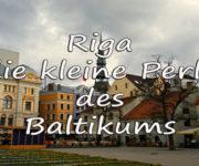 Riga - die kleine Perle des Baltikums