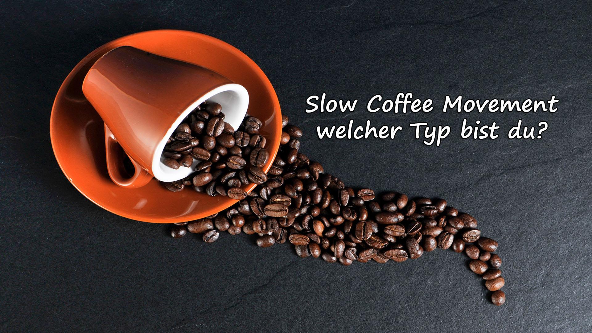 Slow Coffee Movement welcher Typ bist du auf Kochen-verstehen.de