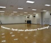 Tanzen - Spaß oder effektives Training?