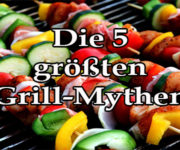 Die 5 größten Grill-Mythen