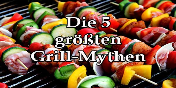 Top 5 Grillmythen