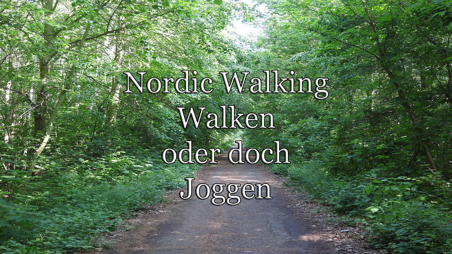 Walken, Nordic Walking oder doch Joggen